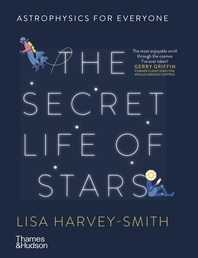 The Secret Life of Stars: Astrophysics for Everyone Cover