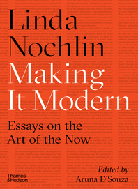 Making It Modern: Essays on the Art of the Now Cover