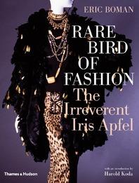 Rare Bird of Fashion: The Irreverent Iris Apfel Cover