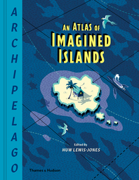 Archipelago: An Atlas of Imagined Islands Cover
