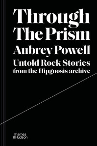 Through the Prism: Untold Rock Stories from the Hipgnosis Archive Cover