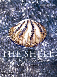 The Shell: A World of Decoration and Ornament Cover