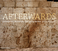 Afterwards: Contemporary Photography Confronting the Past Cover
