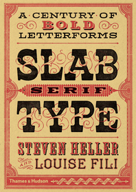 Slab Serif Type: A Century of Bold Letterforms Cover