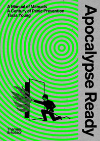 Apocalypse Ready: The Manual of Manuals; a Century of Panic Prevention Cover