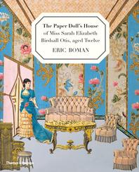 The Paper Doll's House of Miss Sarah  Elizabeth Birdsall Otis, aged Twelve Cover