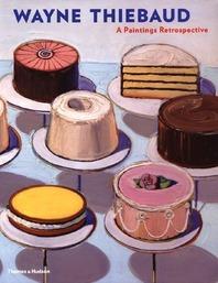 Wayne Thiebaud: A Paintings Retrospective Cover