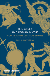 The Greek and Roman Myths: A Guide to the Classical Stories Cover