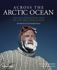 Across the Arctic Ocean: Original Photographs from the Last Great Polar Journey Cover