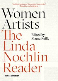 Women Artists: The Linda Nochlin Reader Cover