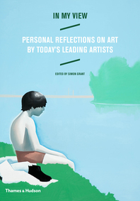 In My View: Personal Reflections on Art by Today's Leading Artists Cover