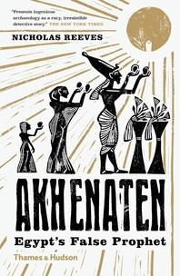 Akhenaten: Egypt's False Prophet Cover