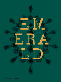 Emerald: Twenty-one Centuries of Jeweled Opulence and Power Cover