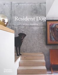 Resident Dog: Incredible Homes and the Dogs That Live There Cover