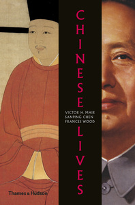 Chinese Lives: The People Who Made a Civilization Cover