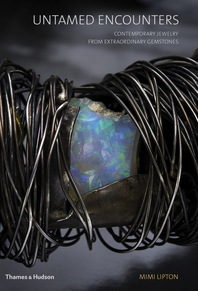 Untamed Encounters: Contemporary Jewelry from Extraordinary Gemstones Cover