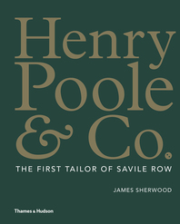 Henry Poole & Co.: The First Tailor of Savile Row Cover