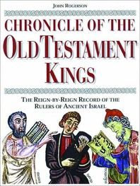 Chronicle of the Old Testament Kings: The Reign-by-Reign Record of the Rulers of Ancient Israel Cover
