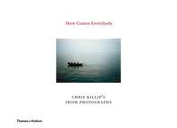 Here Comes Everybody: Chris Killip's Irish Photographs Cover