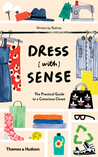 Dress [with] Sense: The Practical Guide to a Conscious Closet Cover