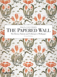 The Papered Wall: The History, Patterns and Techniques of Wallpaper Cover
