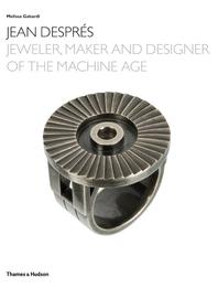Jean Despres: Jeweler, Maker, and Designer of the Machine Age Cover