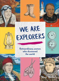 We are Explorers: Extraordinary Women Who Discovered the World Cover