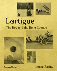 Lartigue: The Boy and the Belle Époque Cover