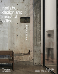 Neri&Hu Design and Research Office: Thresholds Cover
