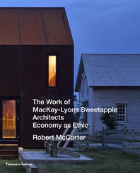 Work of Mackay Lyons Sweetapple Architects: Economy as Ethic Cover