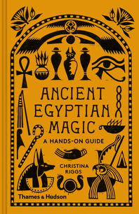 Ancient Egyptian Magic: A Hands-On Guide Cover