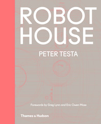 Robot House: Instrumentation, Representation, Fabrication Cover