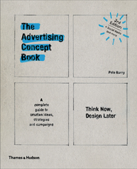 Advertising Concept Book 3E: Think Now, Design Later Cover