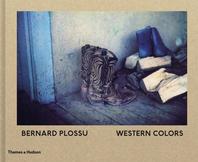Bernard Plossu: Western Colors Cover