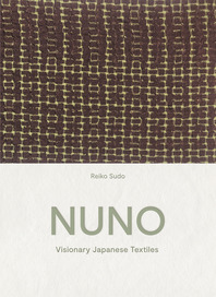 NUNO: Visionary Japanese Textiles Cover