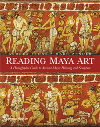 Reading Maya Art: A Hieroglyphic Guide to Ancient Maya Painting and Sculpture Cover