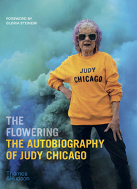 The Flowering: The Autobiography of Judy Chicago Cover