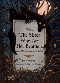 The Sister Who Ate Her Brothers: And Other Gruesome Tales Cover