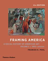 Framing America: A Social History of American Art: Volume 2 Cover